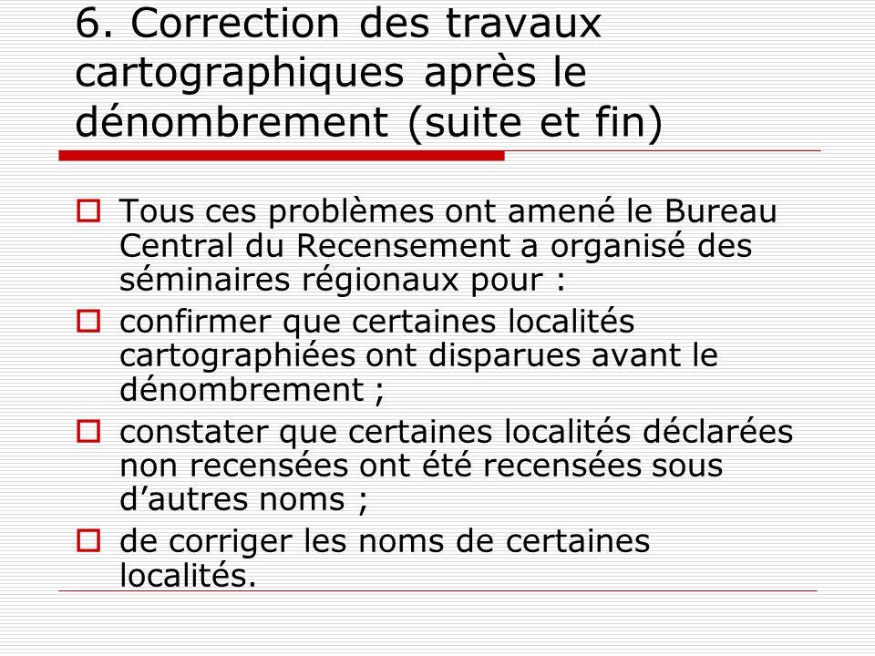 6. Correction des travaux cartographiques après le dénombrement (suite et fin)
