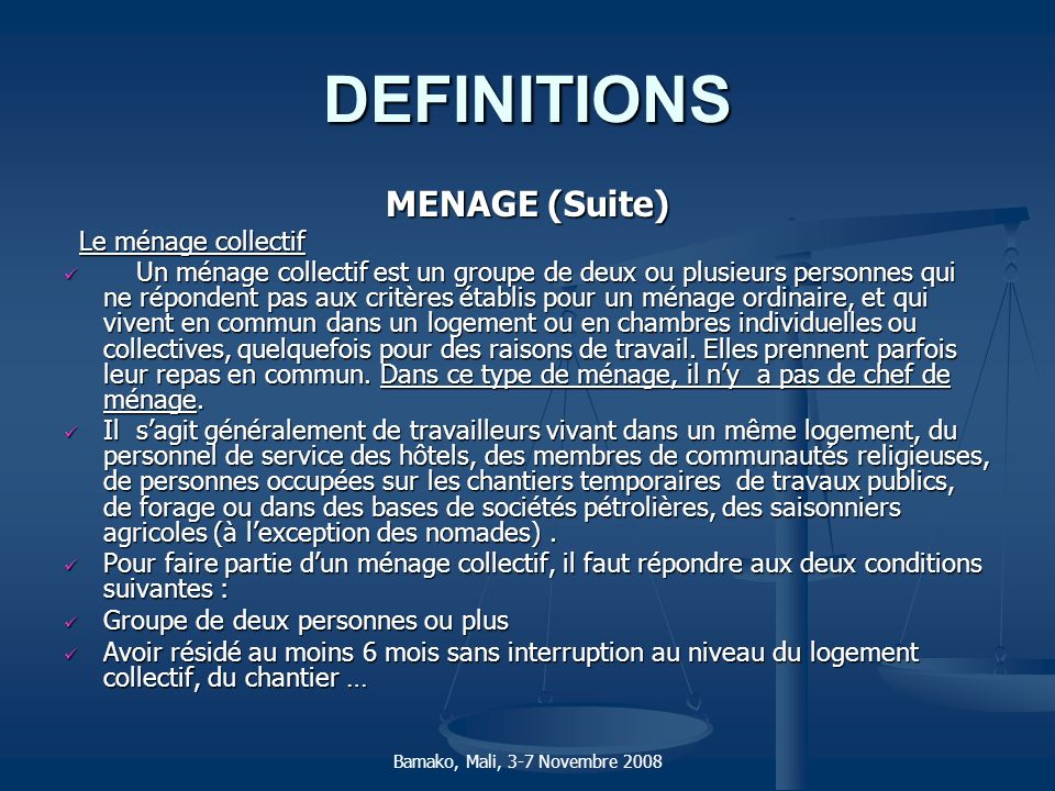DEFINITIONS MENAGE (Suite) Le ménage collectif