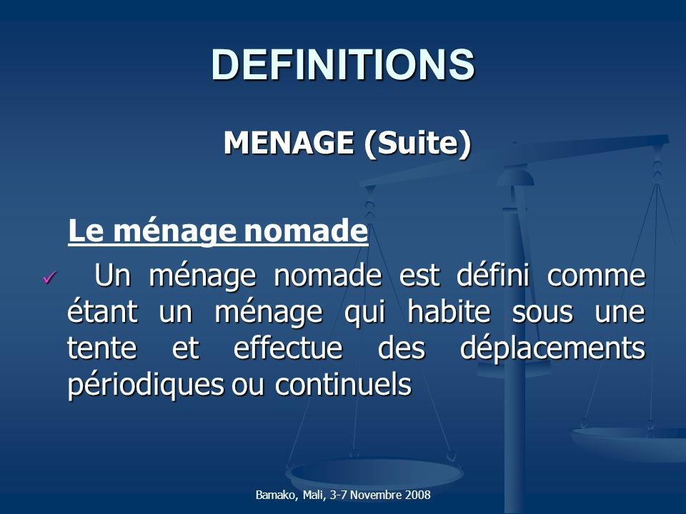 DEFINITIONS MENAGE (Suite) Le ménage nomade