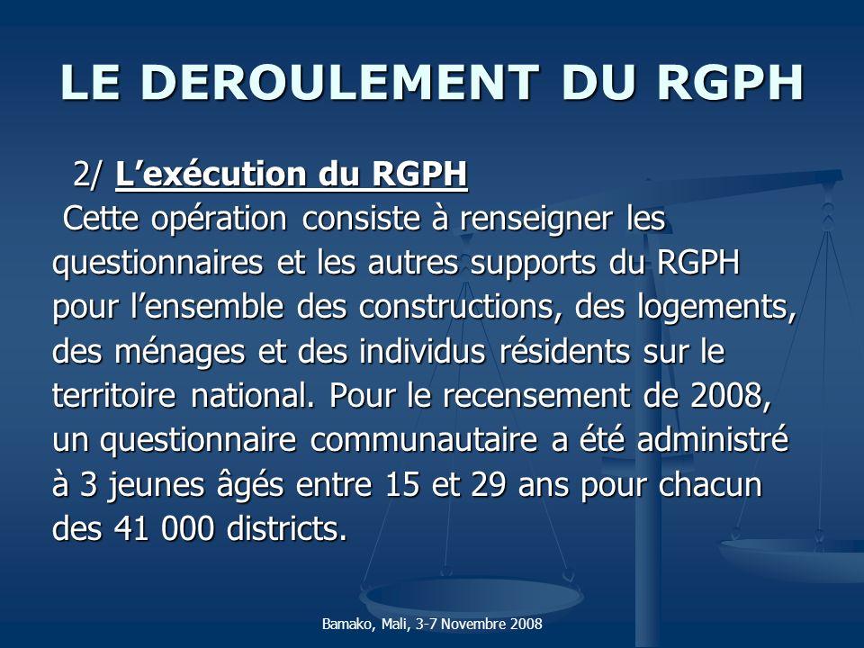 LE DEROULEMENT DU RGPH 2/ L'exécution du RGPH