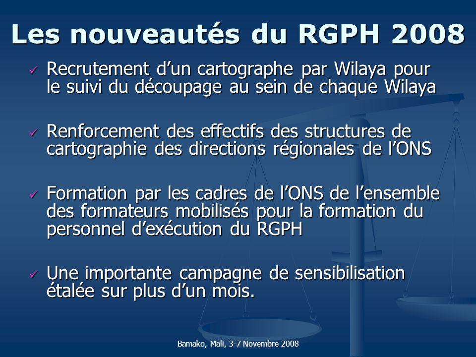 Les nouveautés du RGPH 2008 Recrutement d'un cartographe par Wilaya pour le suivi du découpage au sein de chaque Wilaya.