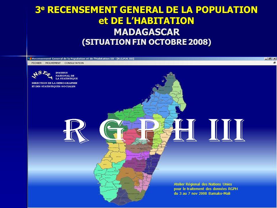 3e RECENSEMENT GENERAL DE LA POPULATION et DE L'HABITATION MADAGASCAR (SITUATION FIN OCTOBRE 2008)