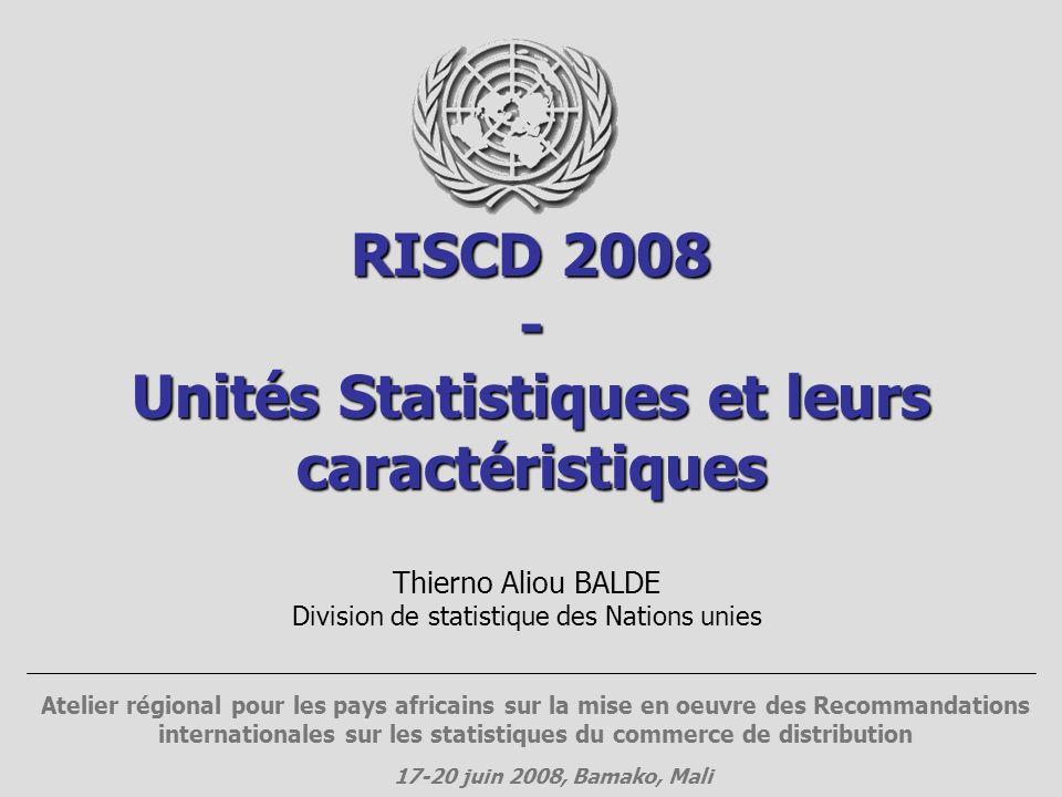 RISCD 2008 - Unités Statistiques et leurs caractéristiques