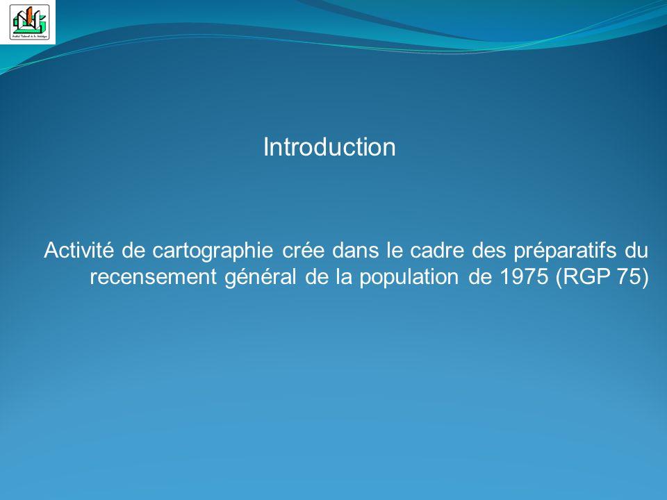 Introduction Activité de cartographie crée dans le cadre des préparatifs du recensement général de la population de 1975 (RGP 75)