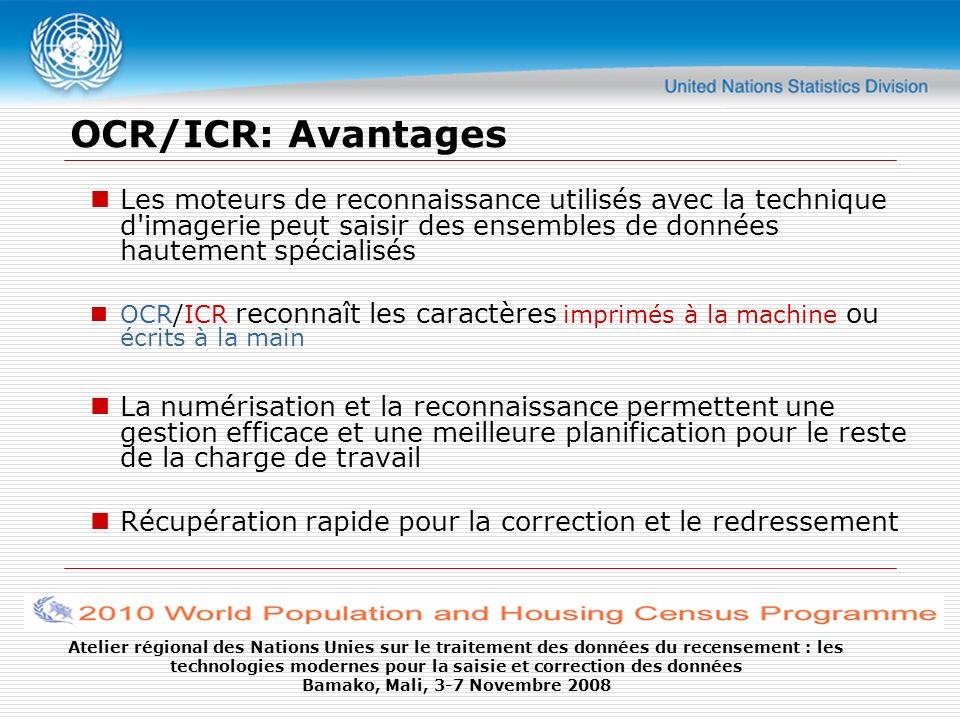 OCR/ICR: Avantages Les moteurs de reconnaissance utilisés avec la technique d imagerie peut saisir des ensembles de données hautement spécialisés.