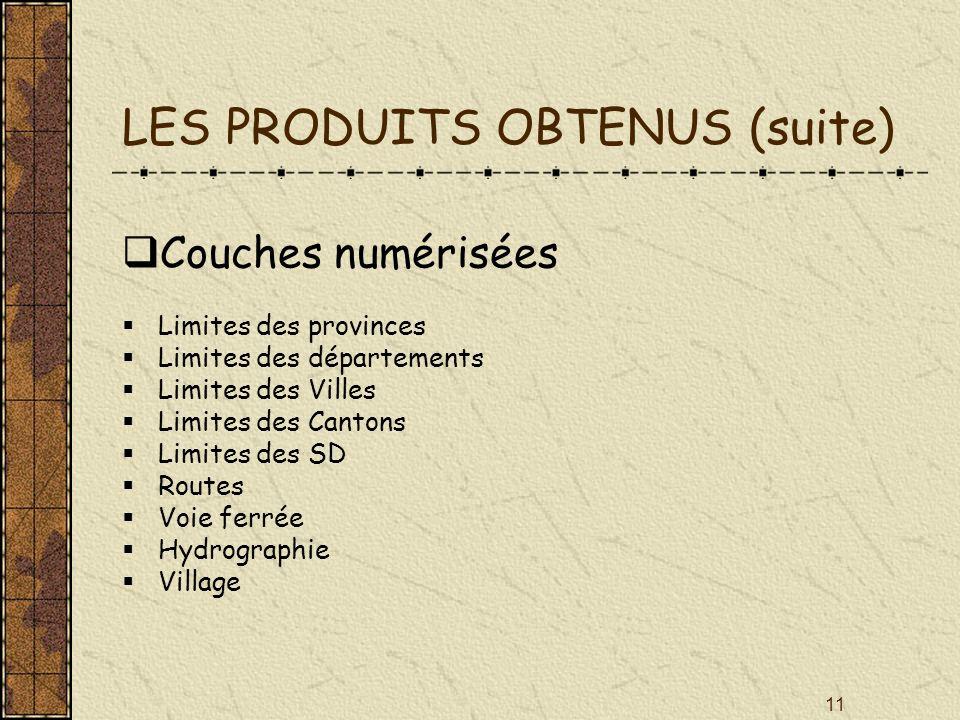 LES PRODUITS OBTENUS (suite)