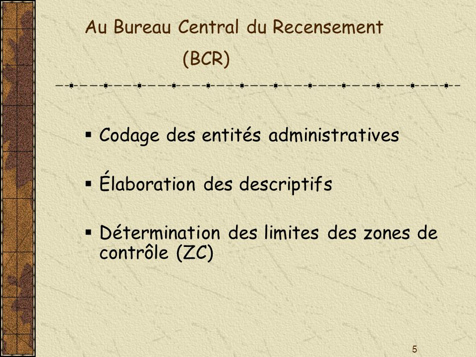 Au Bureau Central du Recensement (BCR)