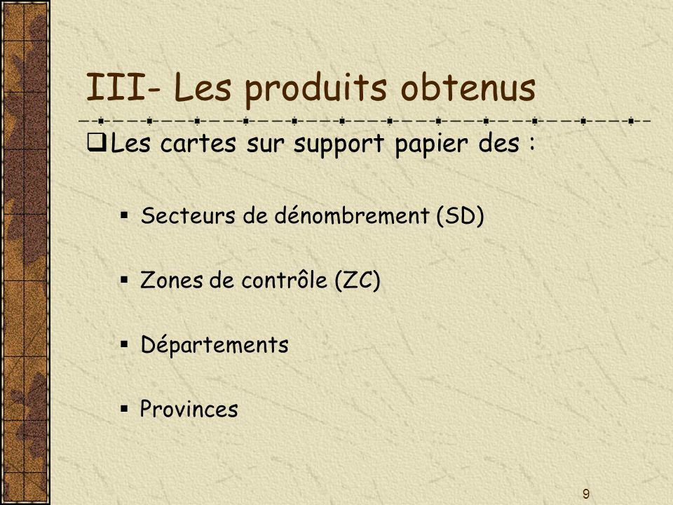 III- Les produits obtenus