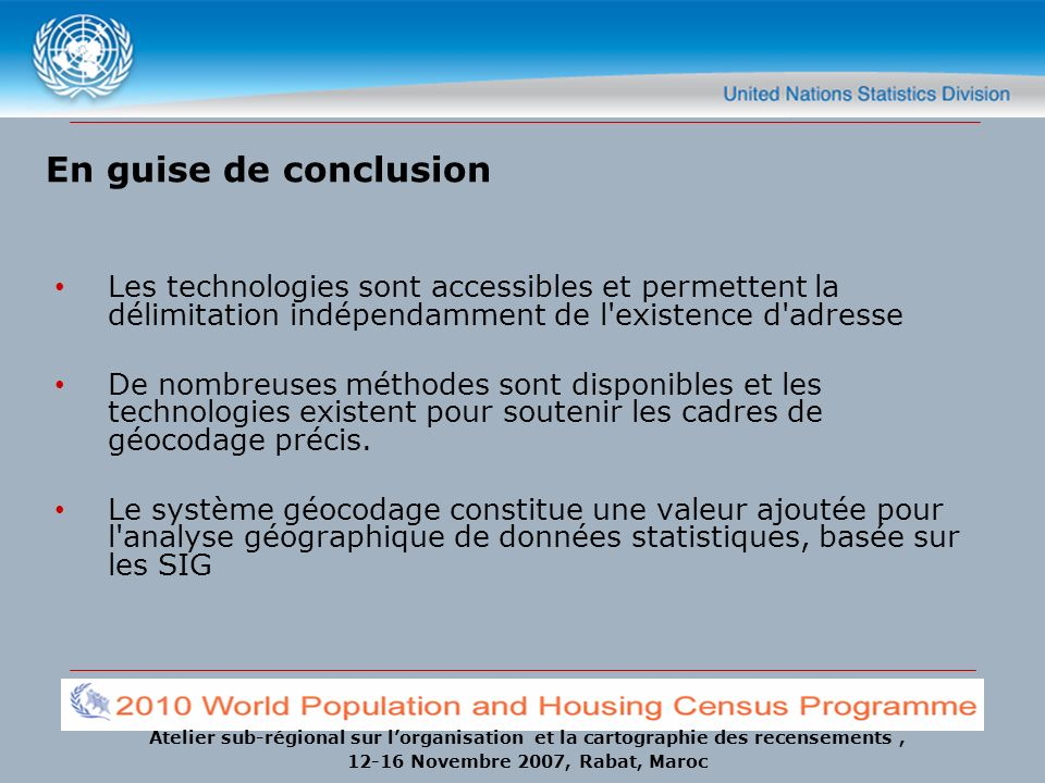 En guise de conclusion Les technologies sont accessibles et permettent la délimitation indépendamment de l existence d adresse.