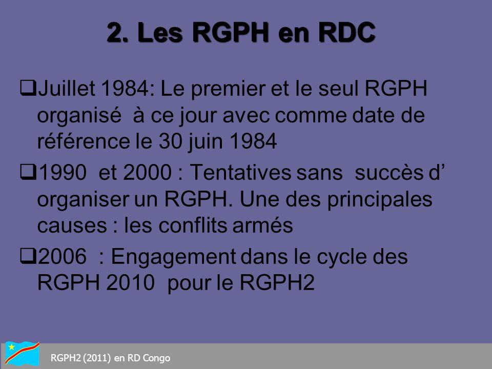 2. Les RGPH en RDCJuillet 1984: Le premier et le seul RGPH organisé à ce jour avec comme date de référence le 30 juin 1984.