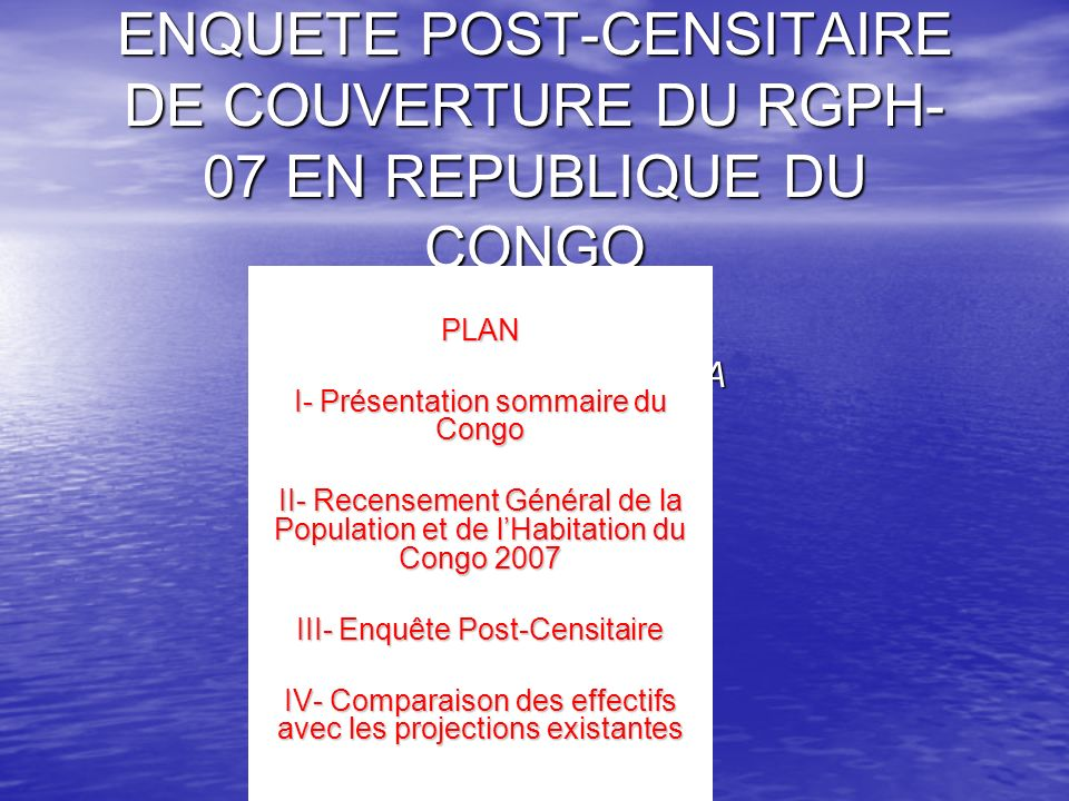 ENQUETE POST-CENSITAIRE DE COUVERTURE DU RGPH-07 EN REPUBLIQUE DU CONGO Par Gabriel BATSANGA