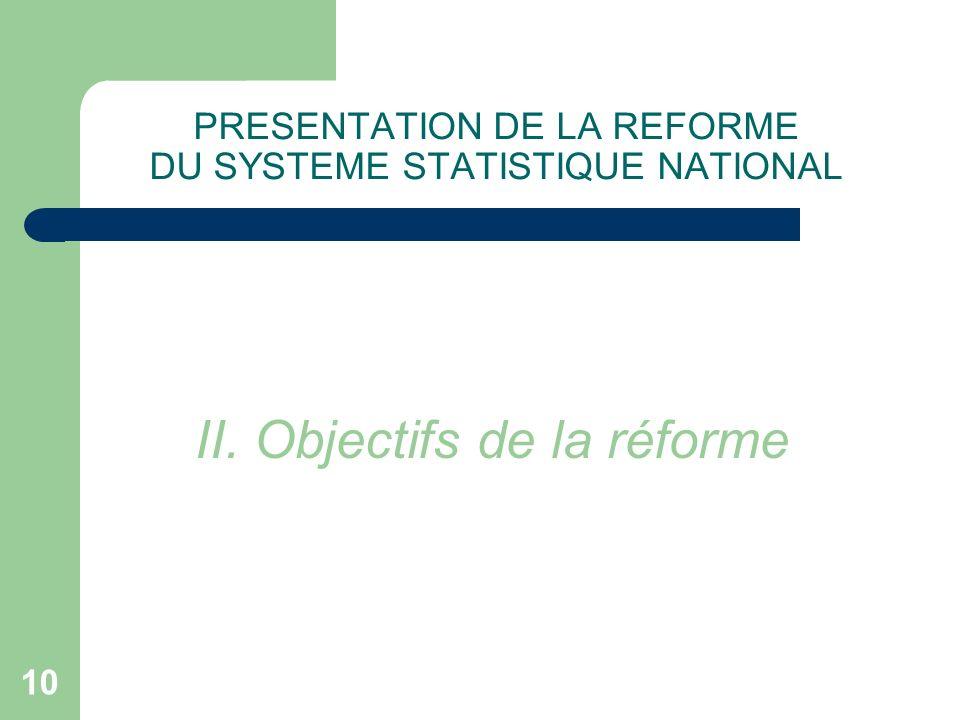 PRESENTATION DE LA REFORME DU SYSTEME STATISTIQUE NATIONAL