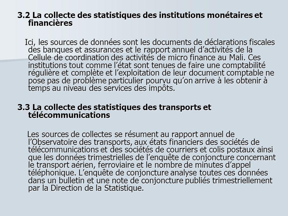 3.2 La collecte des statistiques des institutions monétaires et financières