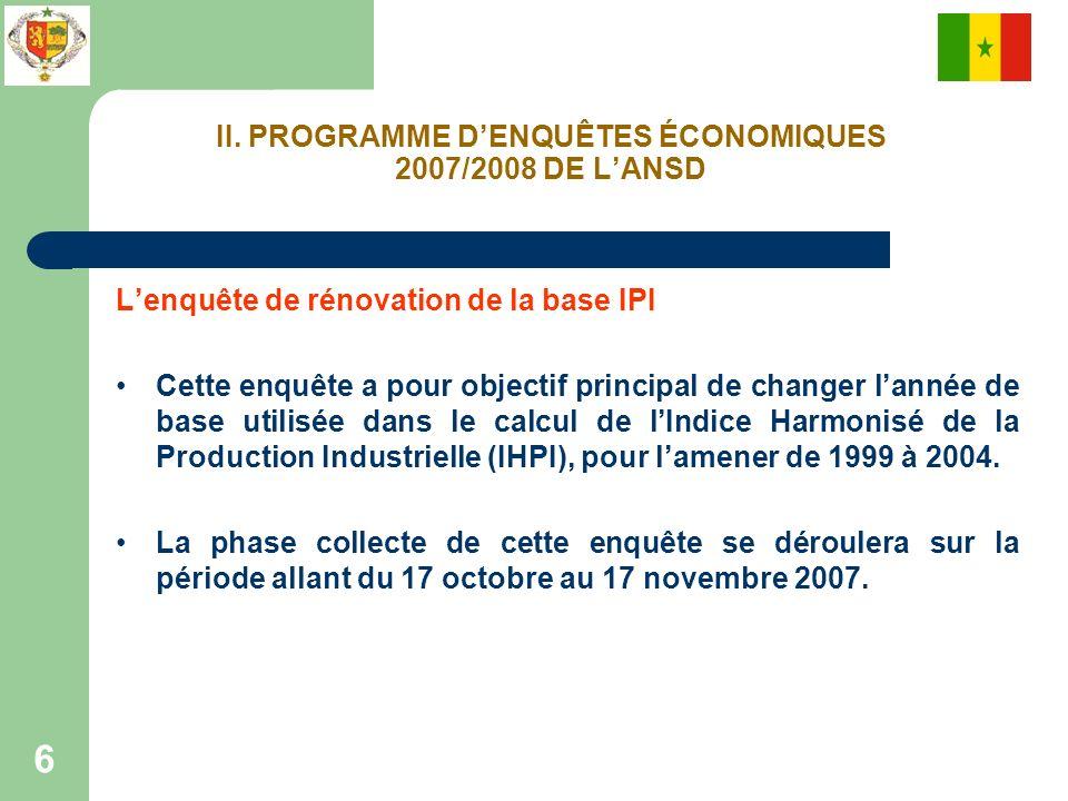 II. PROGRAMME D'ENQUÊTES ÉCONOMIQUES 2007/2008 DE L'ANSD