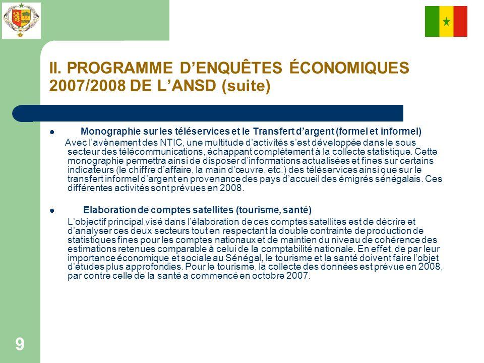 II. PROGRAMME D'ENQUÊTES ÉCONOMIQUES 2007/2008 DE L'ANSD (suite)