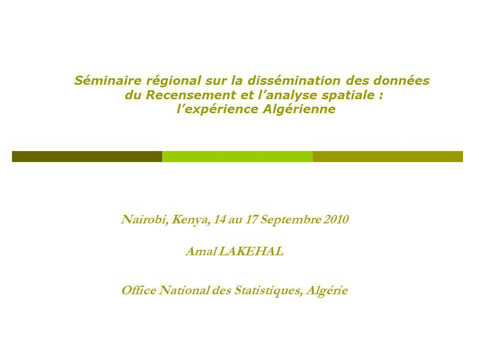 Nairobi, Kenya, 14 au 17 Septembre 2010 Amal LAKEHAL Office National des Statistiques, Algérie