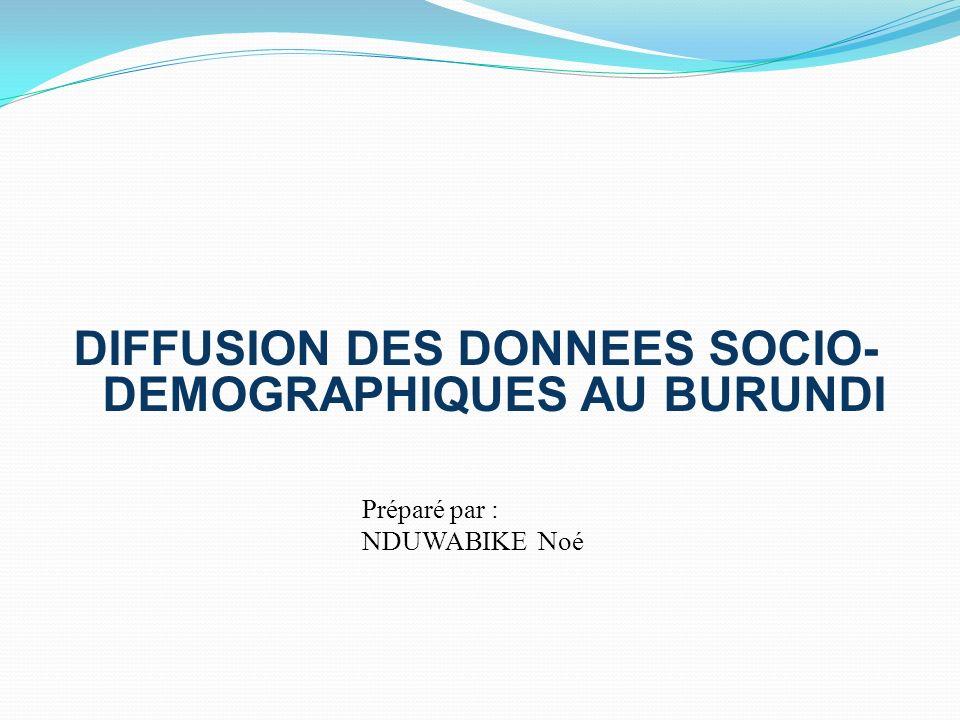 DIFFUSION DES DONNEES SOCIO-DEMOGRAPHIQUES AU BURUNDI