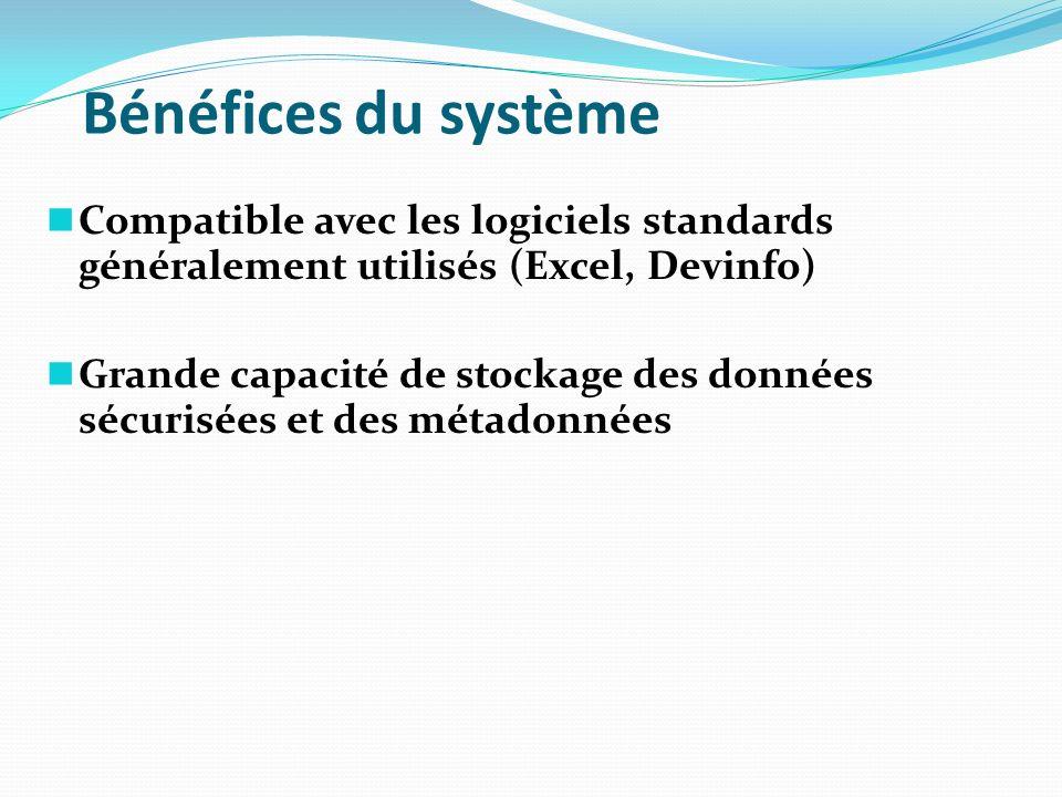 Bénéfices du système Compatible avec les logiciels standards généralement utilisés (Excel, Devinfo)
