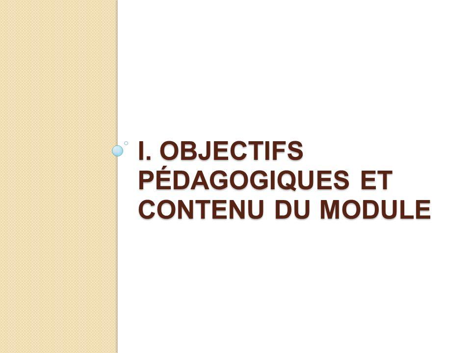 I. Objectifs pédagogiques et contenu du module