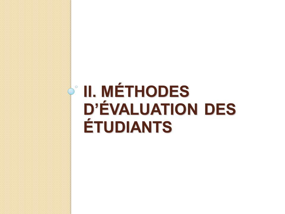 II. MÉTHODES D'ÉVALUATION DES ÉTUDIANTS
