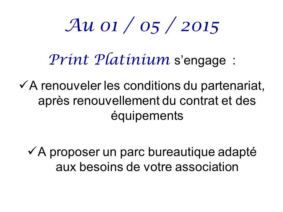 Au 01 / 05 / 2015 Print Platinium s'engage :