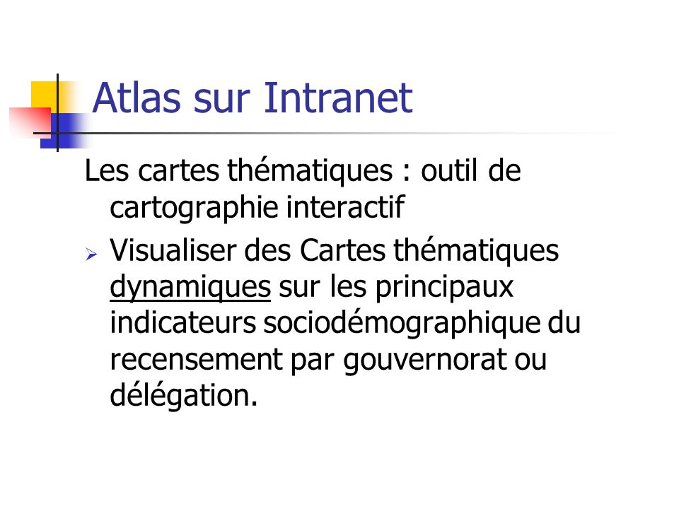 Atlas sur Intranet Les cartes thématiques : outil de cartographie interactif.