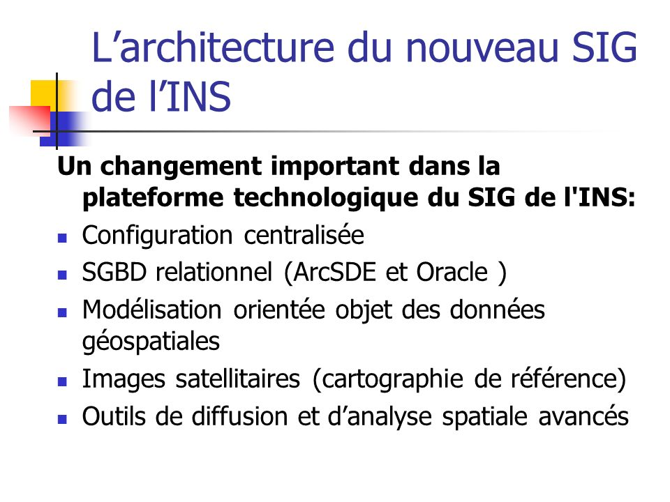 L'architecture du nouveau SIG de l'INS