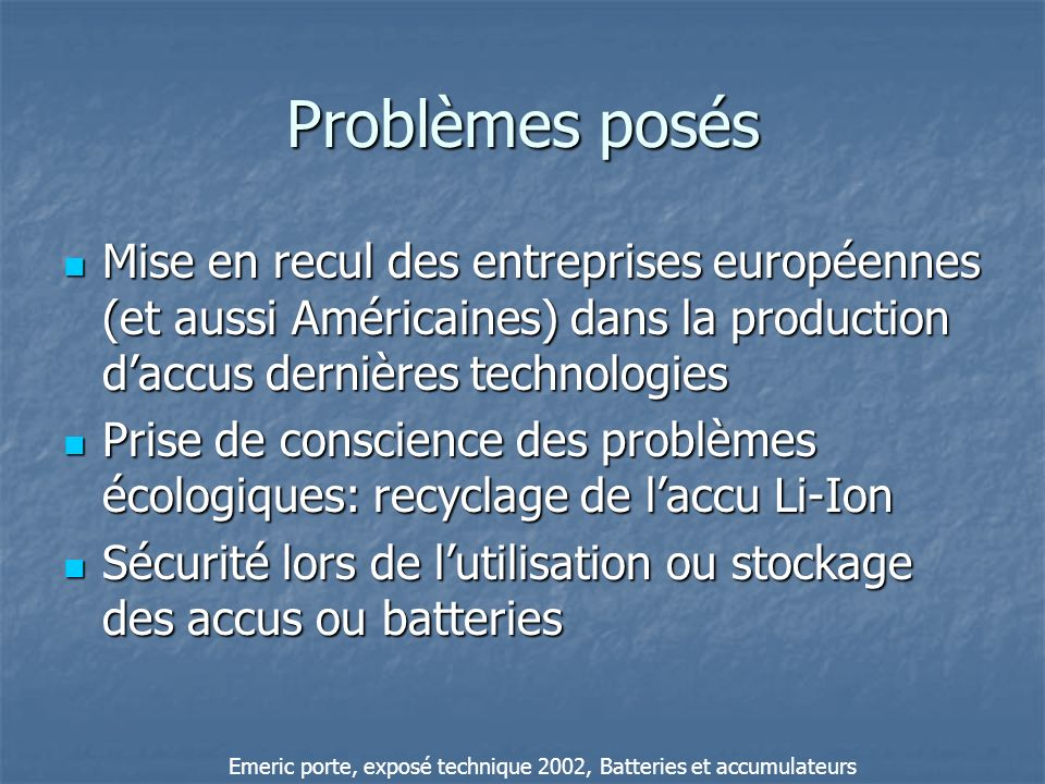 Problèmes posésMise en recul des entreprises européennes (et aussi Américaines) dans la production d'accus dernières technologies.