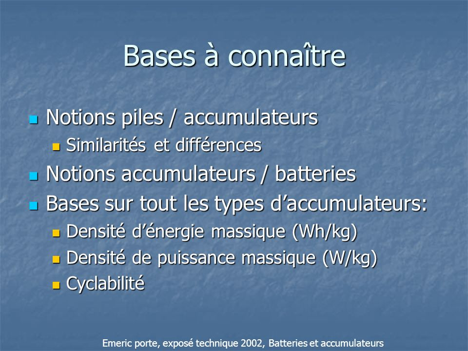 Bases à connaître Notions piles / accumulateurs