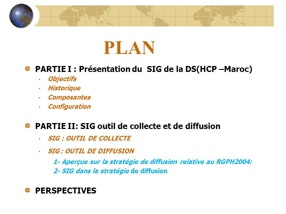 PLAN PARTIE I : Présentation du SIG de la DS(HCP –Maroc)