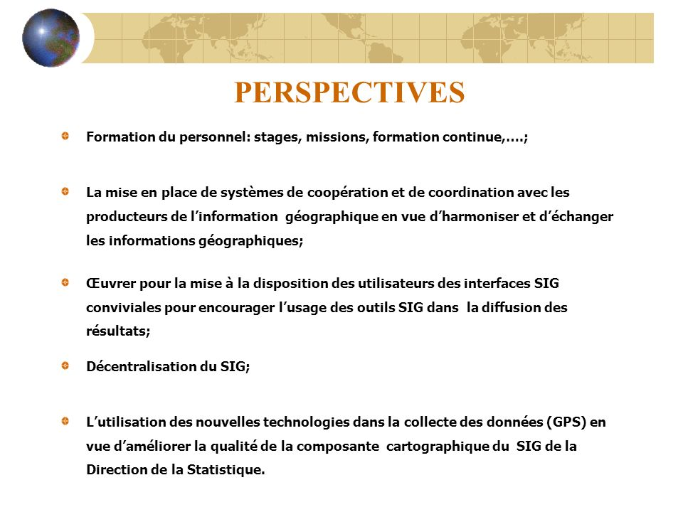 PERSPECTIVES Formation du personnel: stages, missions, formation continue,….;