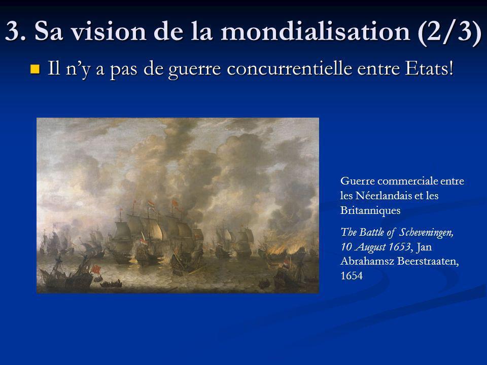 3. Sa vision de la mondialisation (2/3)