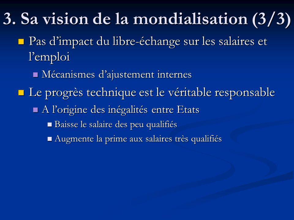 3. Sa vision de la mondialisation (3/3)