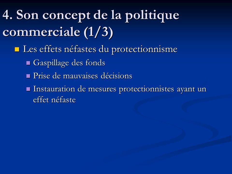 4. Son concept de la politique commerciale (1/3)