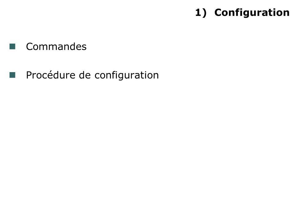 Configuration Commandes Procédure de configuration