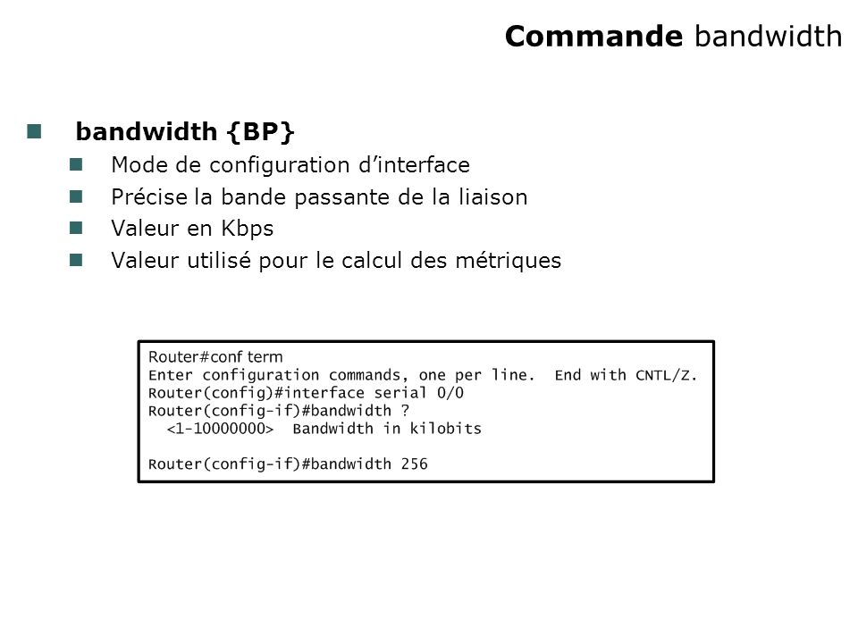 Commande bandwidth bandwidth {BP} Mode de configuration d'interface