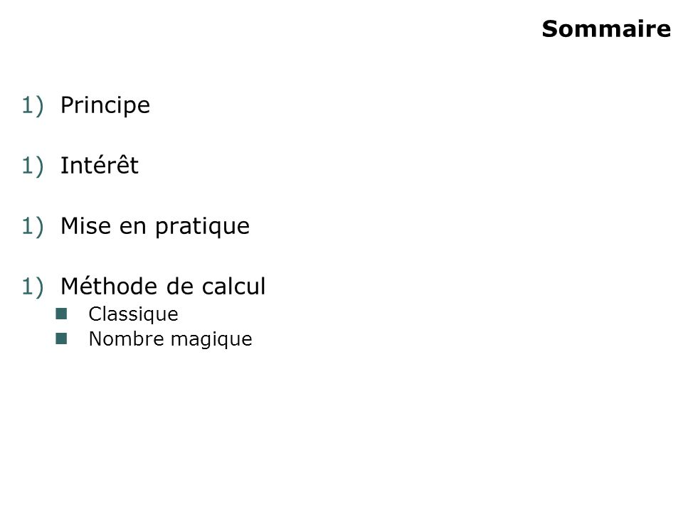 Sommaire Principe Intérêt Mise en pratique Méthode de calcul Classique