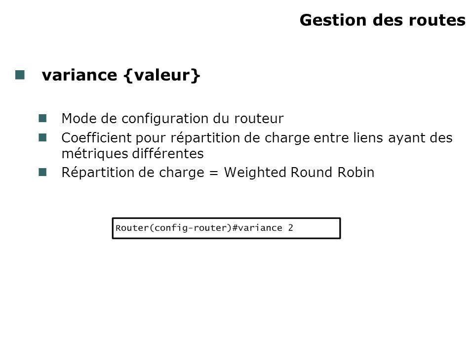 Gestion des routes variance {valeur} Mode de configuration du routeur