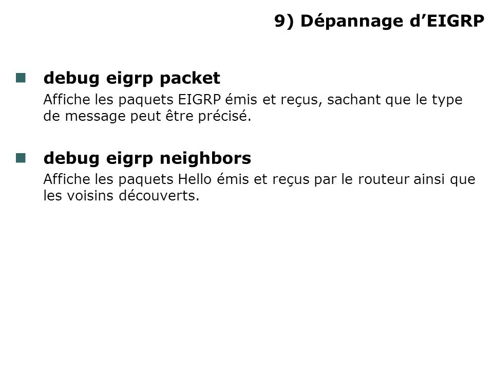 9) Dépannage d'EIGRP debug eigrp packet debug eigrp neighbors