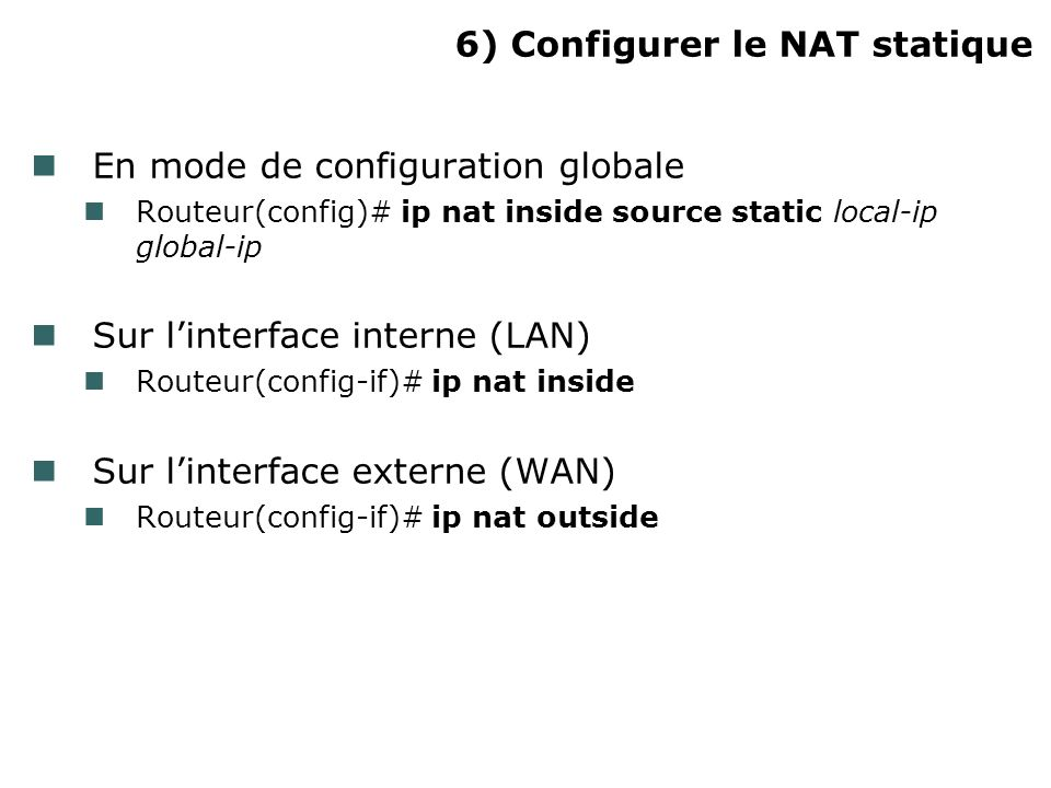 6) Configurer le NAT statique
