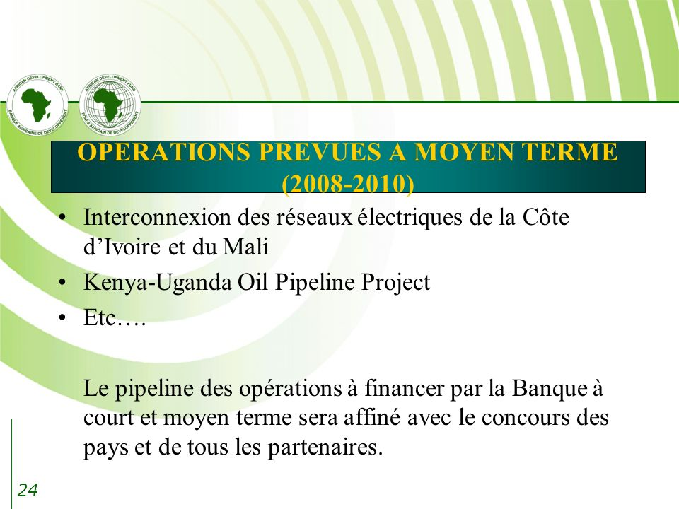OPERATIONS PREVUES A MOYEN TERME (2008-2010)