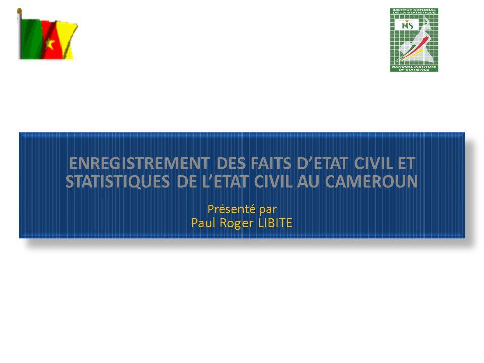 ENREGISTREMENT DES FAITS D'ETAT CIVIL ET STATISTIQUES DE L'ETAT CIVIL AU CAMEROUN