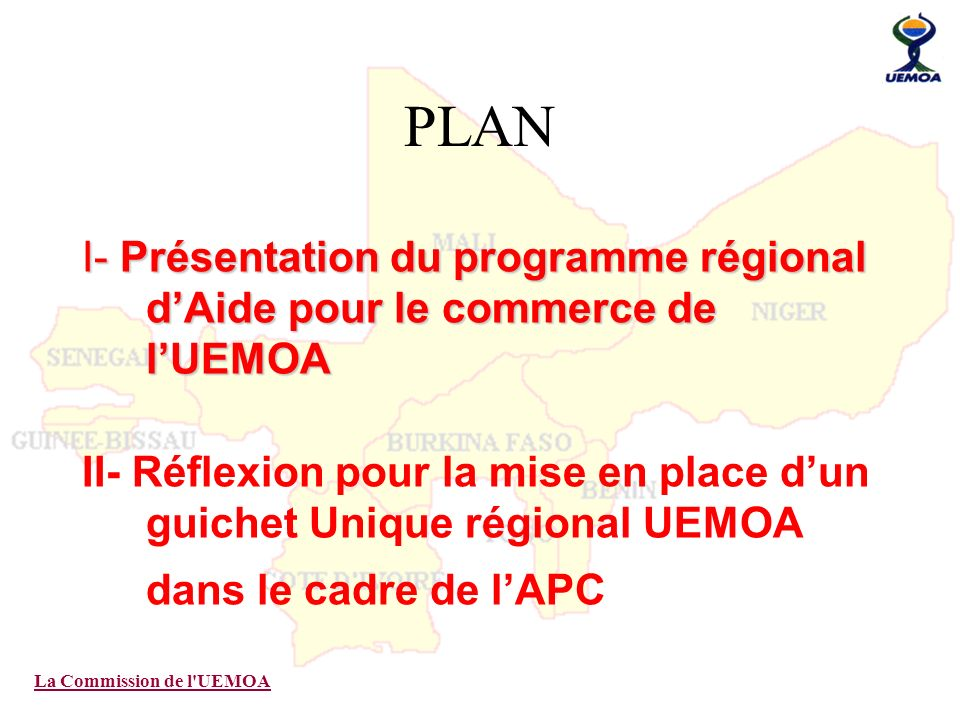PLAN I- Présentation du programme régional d'Aide pour le commerce de l'UEMOA.