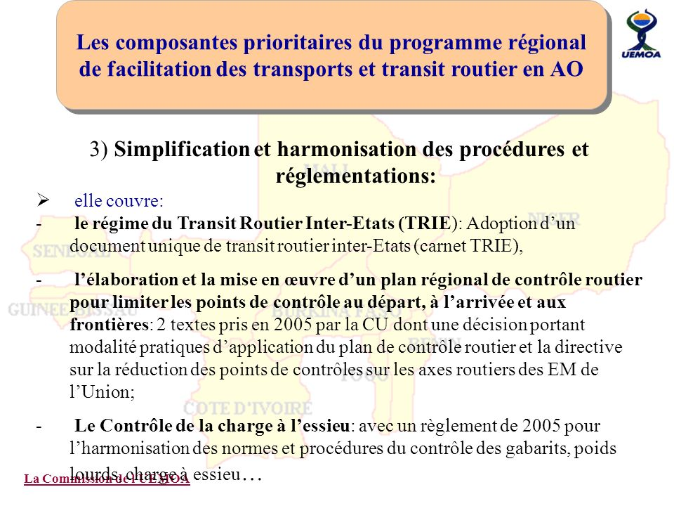 3) Simplification et harmonisation des procédures et réglementations: