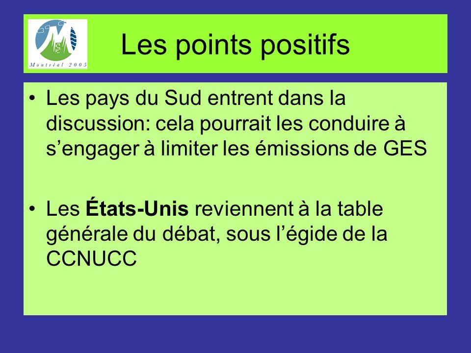 Les points positifs Les pays du Sud entrent dans la discussion: cela pourrait les conduire à s'engager à limiter les émissions de GES.