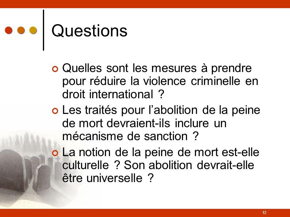 Questions Quelles sont les mesures à prendre pour réduire la violence criminelle en droit international