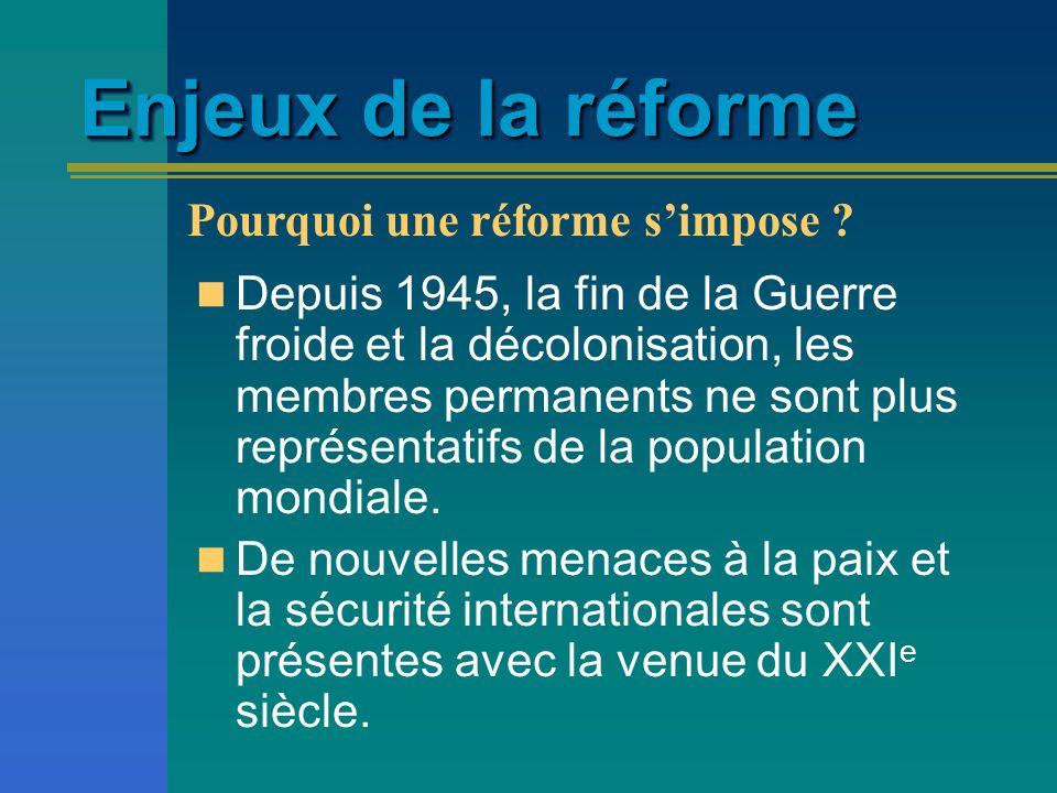 Enjeux de la réforme Pourquoi une réforme s'impose