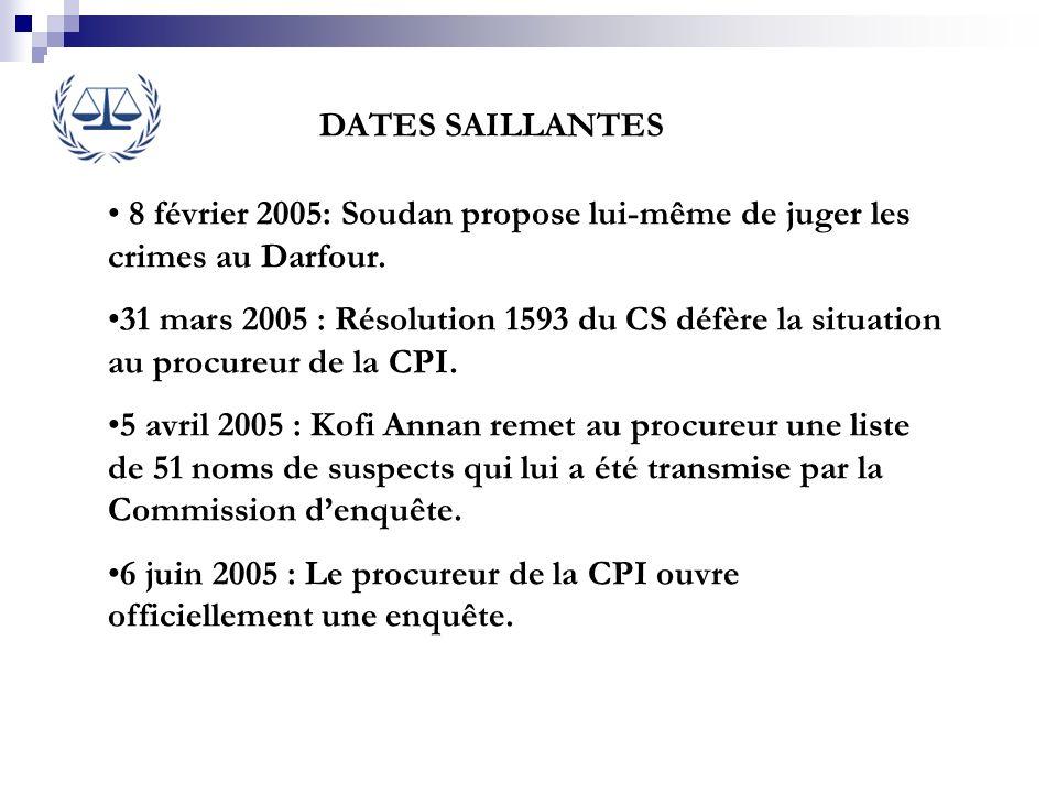 DATES SAILLANTES8 février 2005: Soudan propose lui-même de juger les crimes au Darfour.