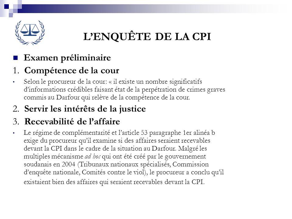L'ENQUÊTE DE LA CPI Examen préliminaire 1. Compétence de la cour