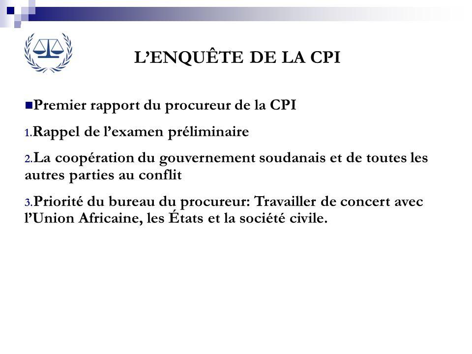 L'ENQUÊTE DE LA CPI Premier rapport du procureur de la CPI